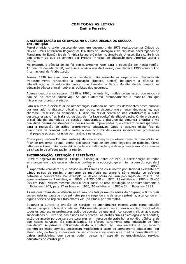 COM TODAS AS LETRAS Emília Ferreiro A ALFABETIZAÇÃO DE CRIANÇAS NA ÚLTIMA DÉCADA DO SÉCULO. INTRODUÇÃO Ferreiro inicia o t...