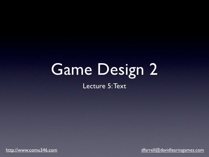 Games Design 2 - Lecture 5 - Text