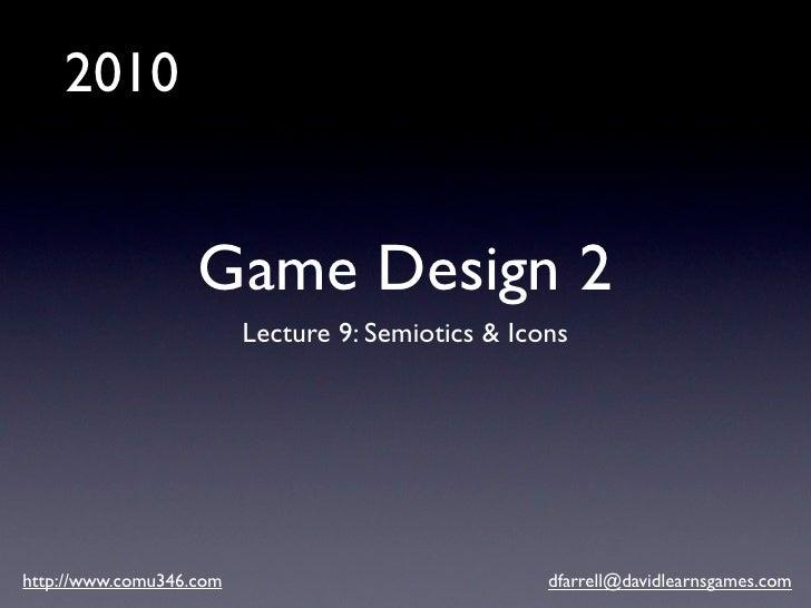Game Design 2 (2010): Lecture 9 - Semiotics & Icon Design