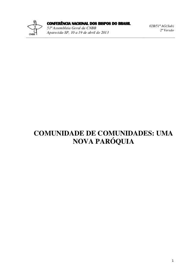 CONFERÊNCIA NACIONAL DOS BISPOS DO BRASIL 51ª Assembleia Geral da CNBB Aparecida-SP, 10 a 19 de abril de 2013  02B/51ª AG(...