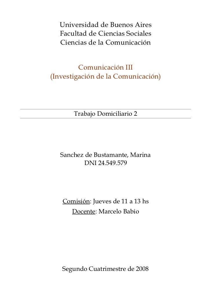 Universidad de Buenos Aires  Facultad de Ciencias Sociales  Ciencias de la Comunicación         Comunicación III(Investiga...