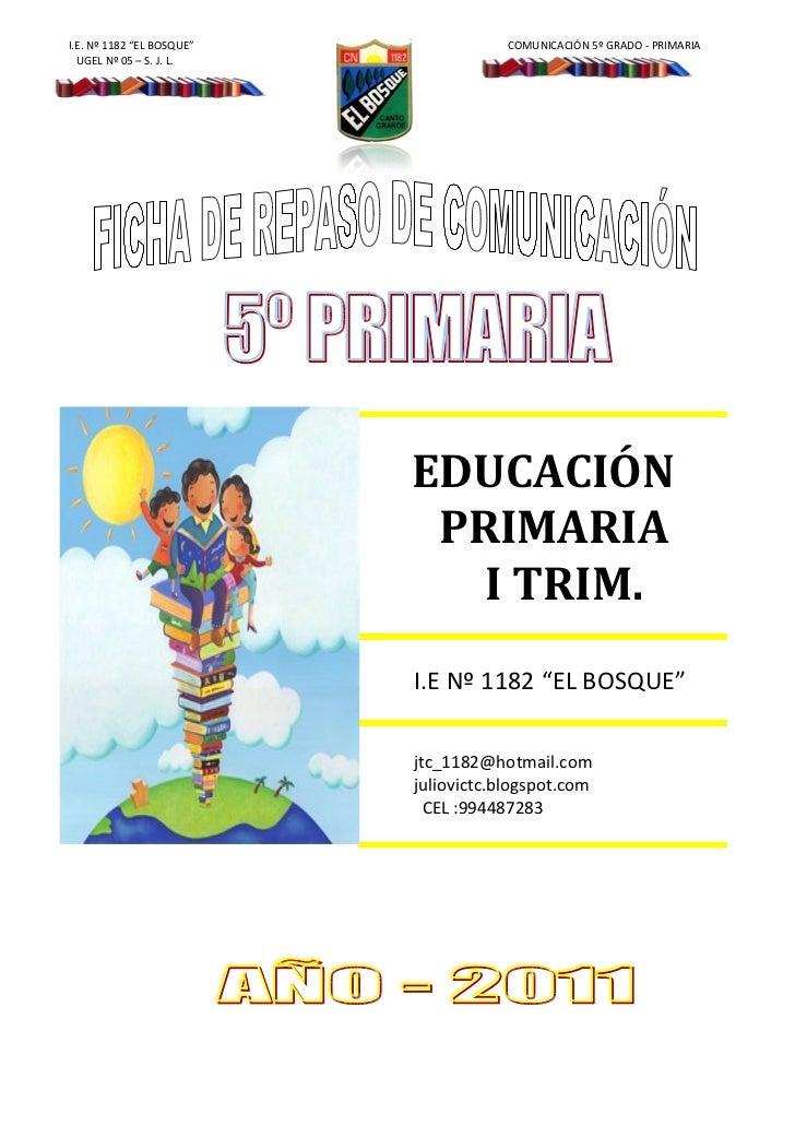 """I.E. Nº 1182 """"EL BOSQUE""""               COMUNICACIÓN 5º GRADO - PRIMARIA  UGEL Nº 05 – S. J. L.                           E..."""