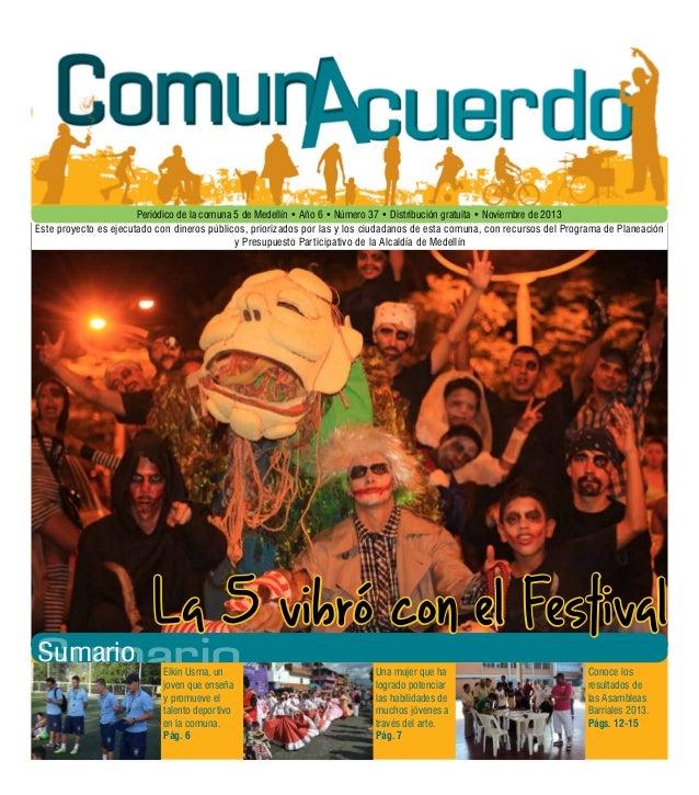 Periódico de la comuna 5 de Medellín • Año 6 • Número 37 • Distribución gratuita • Noviembre de 2013 Este proyecto es ejec...