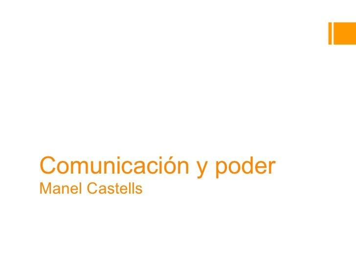 Comunicación y poderManel CastellsConceptos clave                                              Myriam Soteras             ...