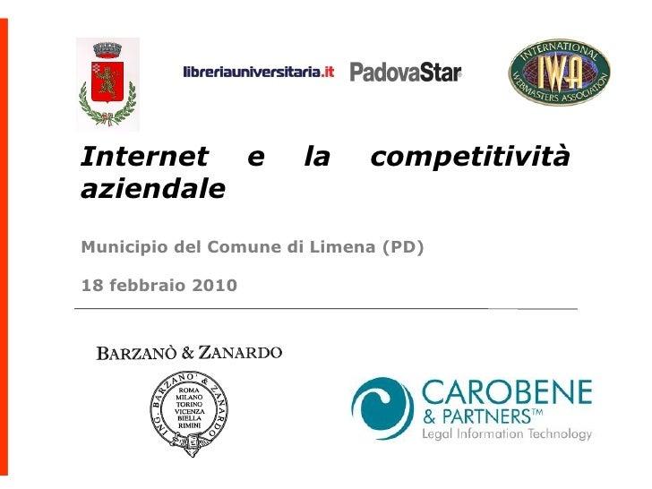 Internet e            la     competitività aziendale  Municipio del Comune di Limena (PD)  18 febbraio 2010
