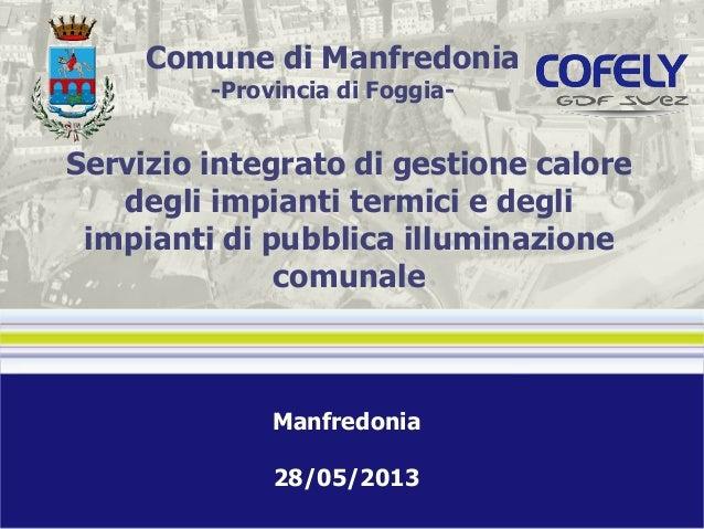 Comune di Manfredonia -Provincia di Foggia-  Servizio integrato di gestione calore degli impianti termici e degli impianti...
