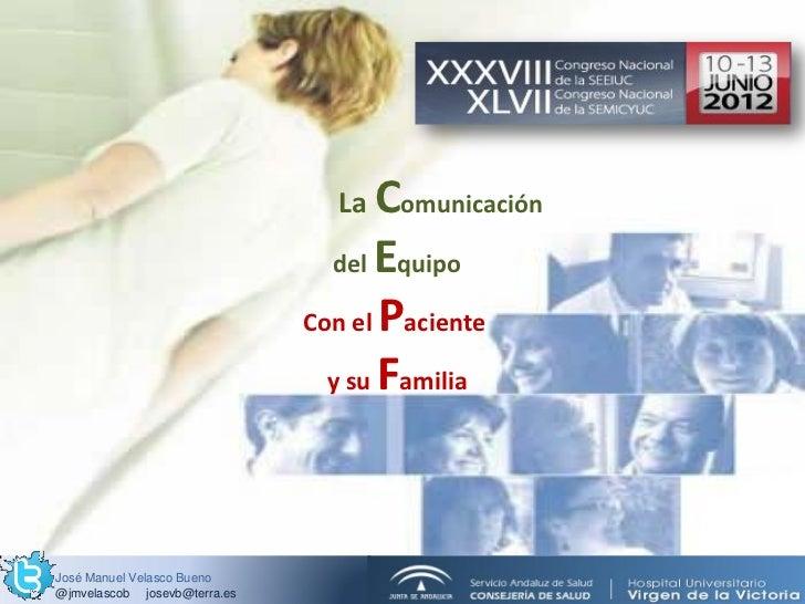 ComunicaciónEquipoPacienteFamilia                                     La Comunicación                                     ...