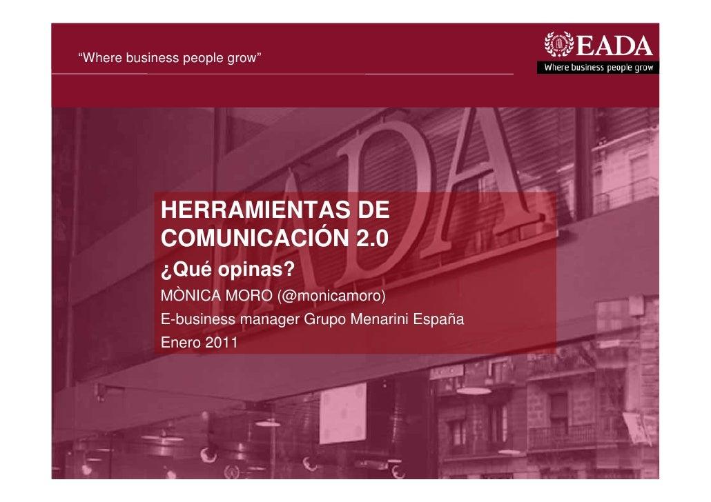 """""""Where business people grow""""            HERRAMIENTAS DE            COMUNICACIÓN 2.0            ¿Qué opinas?            MÒN..."""