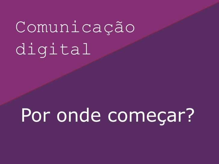 ComunicaçãodigitalPor onde começar?