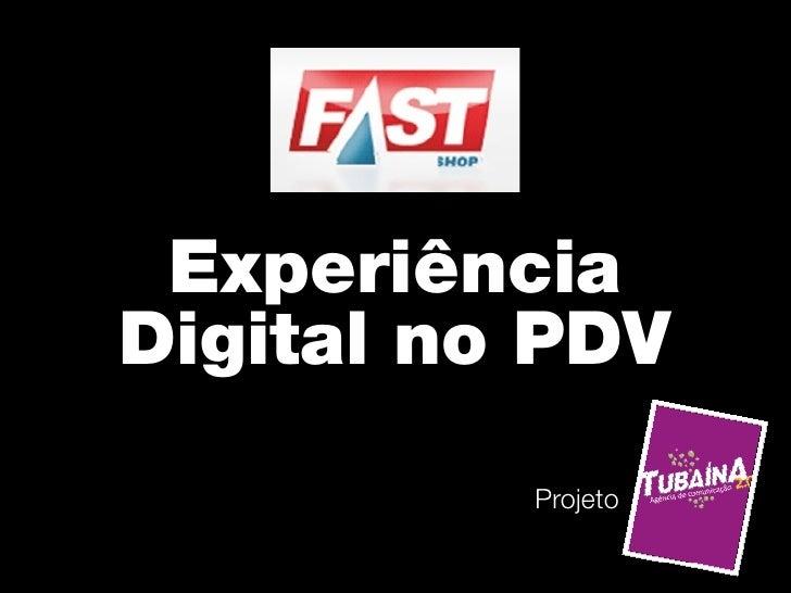 Experiência Digital no PDV           Projeto