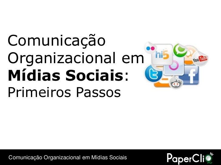 Comunicação Organizacional em Mídias Sociais: Primeiros Passos    Comunicação Organizacional em Mídias Sociais