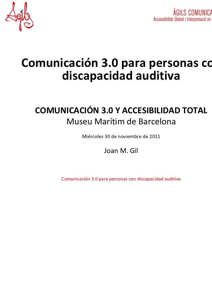 Comunicación 3.0 para personas con      discapacidad auditiva  COMUNICACIÓN 3.0 Y ACCESIBILIDAD TOTAL       Museu Marítim ...
