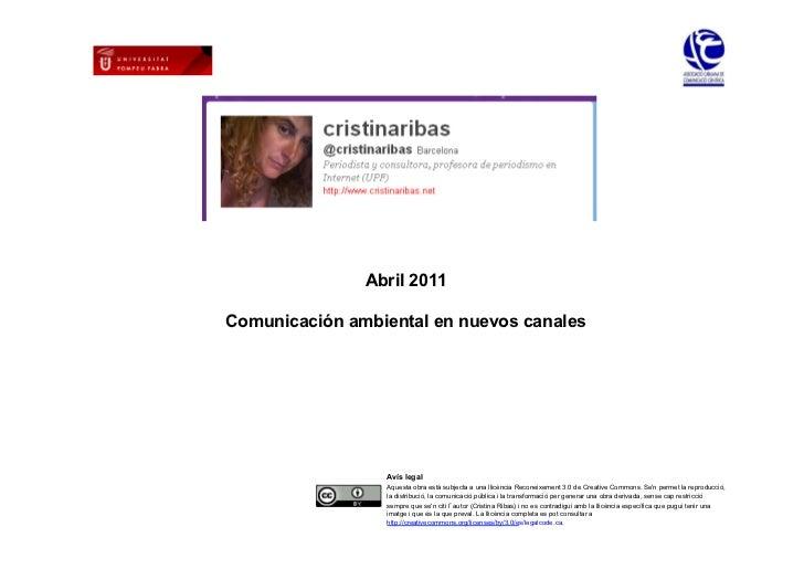 Abril 2011    Comunicación ambiental en nuevos canales                     Avís legal                     Aquesta obra est...