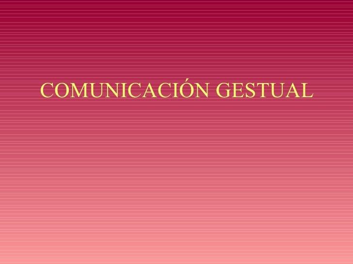 COMUNICACIÓN GESTUAL