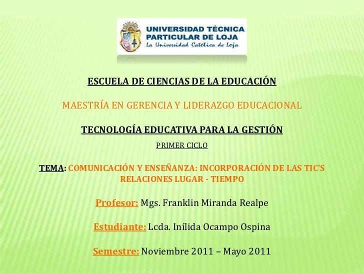 ESCUELA DE CIENCIAS DE LA EDUCACIÓN<br />MAESTRÍA EN GERENCIA Y LIDERAZGO EDUCACIONAL<br />TECNOLOGÍA EDUCATIVA PARA LA GE...