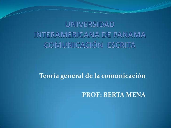 Teoría general de la comunicación             PROF: BERTA MENA