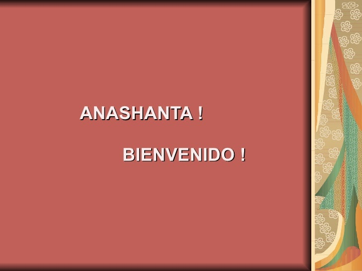 ANASHANTA ! BIENVENIDO !