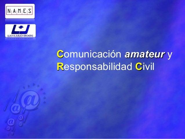 CComunicación amateuramateur y RResponsabilidad CCivil