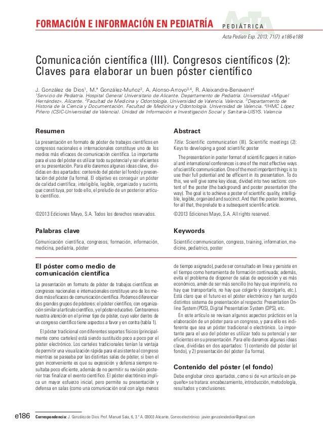 P E D I Á T R I C A Acta Pediatr Esp. 2013; 71(7): e186-e188 FORMACIÓN E INFORMACIÓN EN PEDIATRÍA e186 El póster como medi...