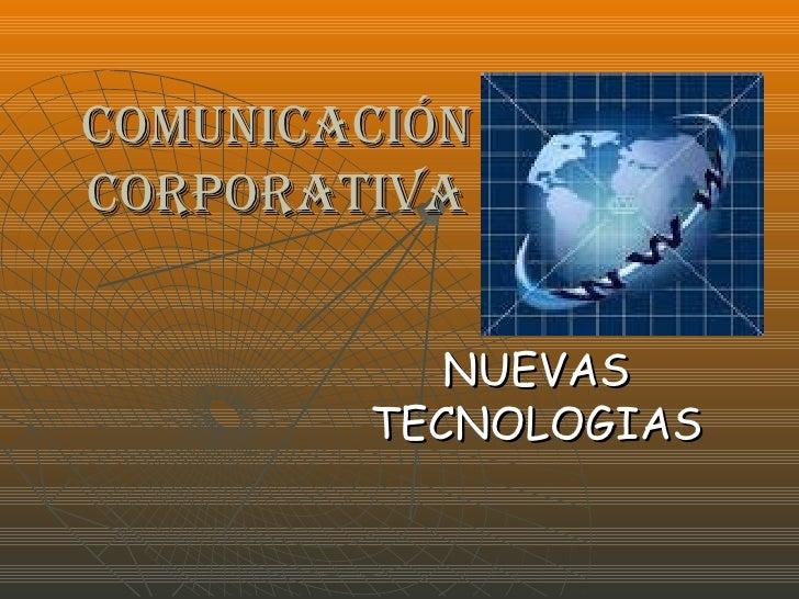 COMUNICACIÓN CORPORATIVA NUEVAS TECNOLOGIAS