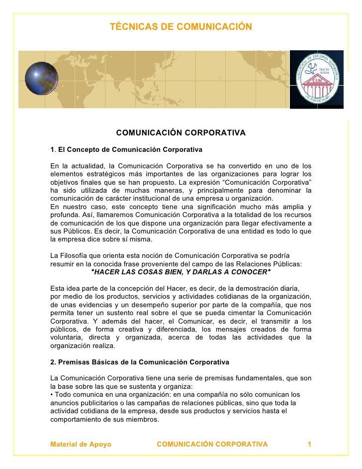TÉCNICAS DE COMUNICACIÓN                         COMUNICACIÓN CORPORATIVA  1. El Concepto de Comunicación Corporativa  En ...