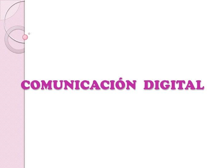 Comunicación  digital diapos