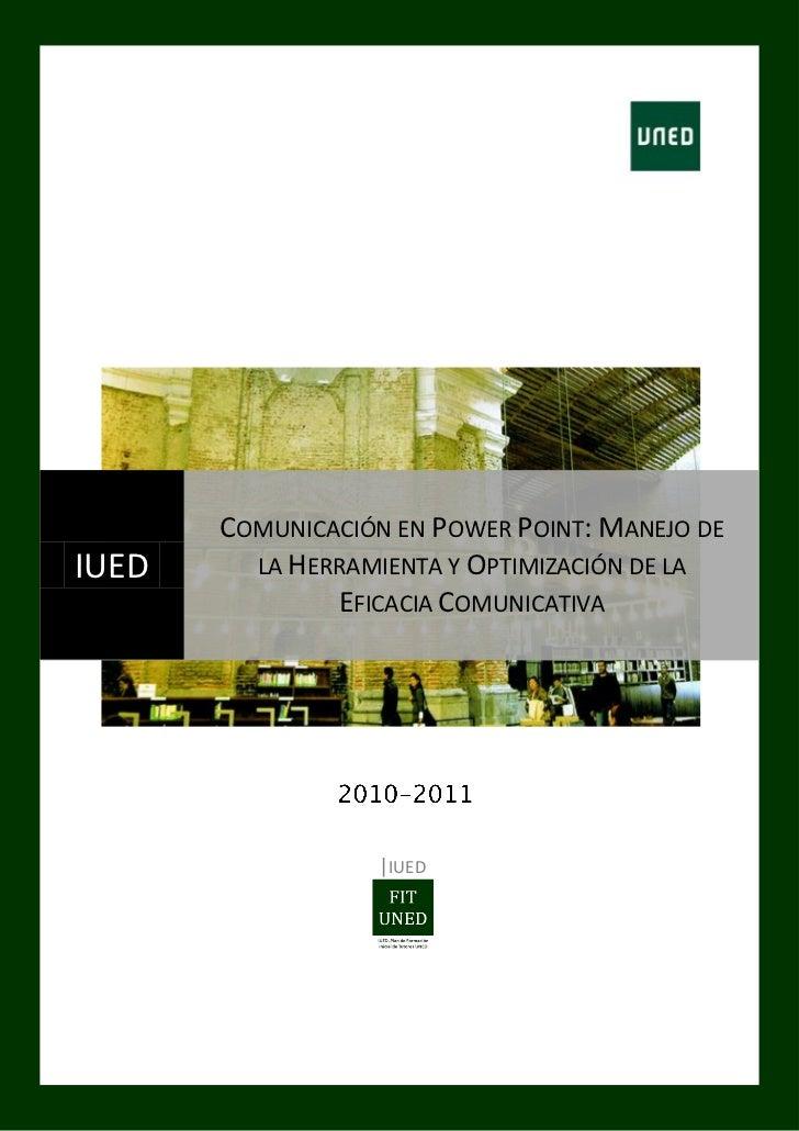 Comunicación en Power Point                     COMUNICACIÓN EN POWER POINT: MANEJO DEIUED                   LA HERRAMIENT...
