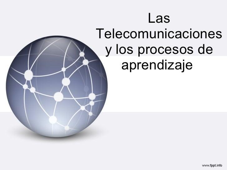Las Telecomunicaciones y los procesos de aprendizaje