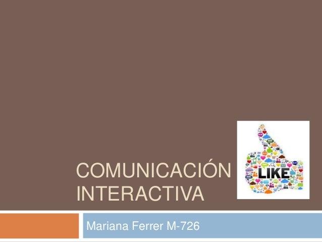 COMUNICACIÓNINTERACTIVAMariana Ferrer M-726