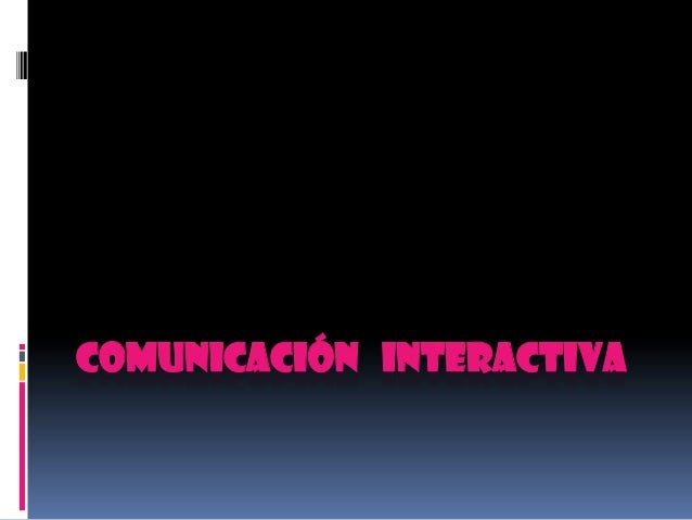 Comunicación   interactiva Andrea Rodriguez