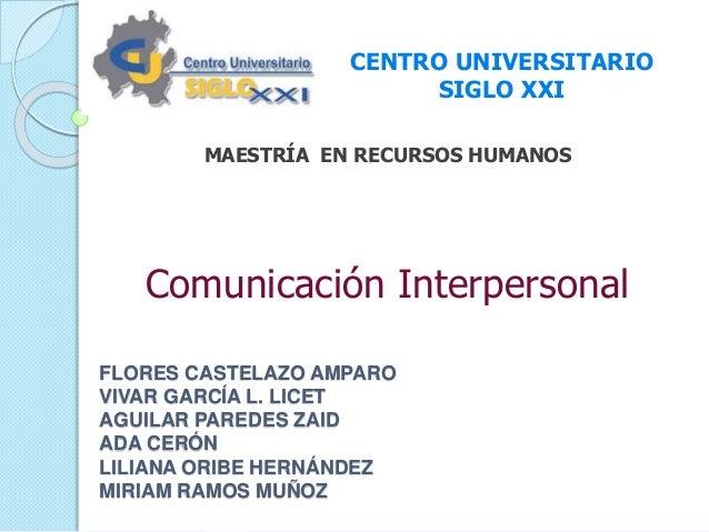 CENTRO UNIVERSITARIO  MAESTRÍA EN RECURSOS HUMANOS  FLORES CASTELAZO AMPARO  VIVAR GARCÍA L. LICET  AGUILAR PAREDES ZAID  ...