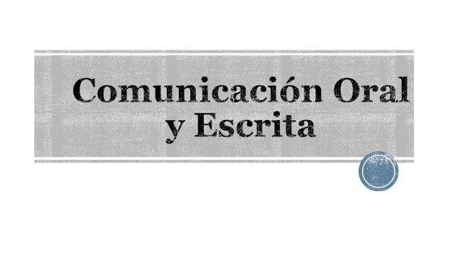El estudiante identificará la importancia de la correcta expresión oral y escrita para el logro de una comunicación más ef...