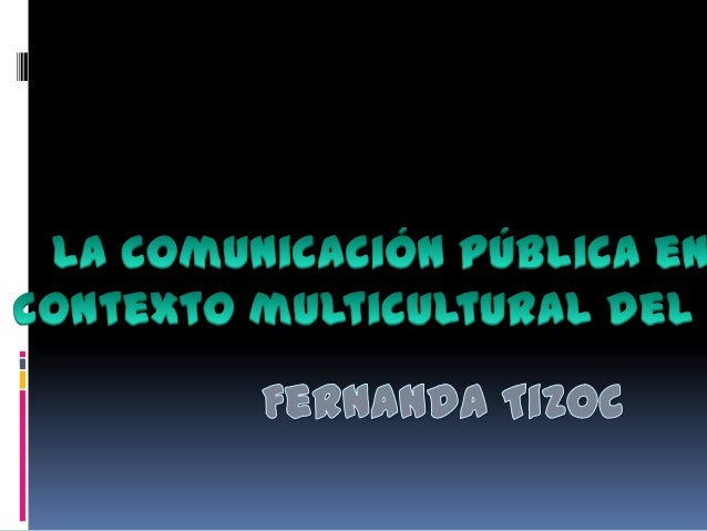 Comunicación pública multicultural del pais