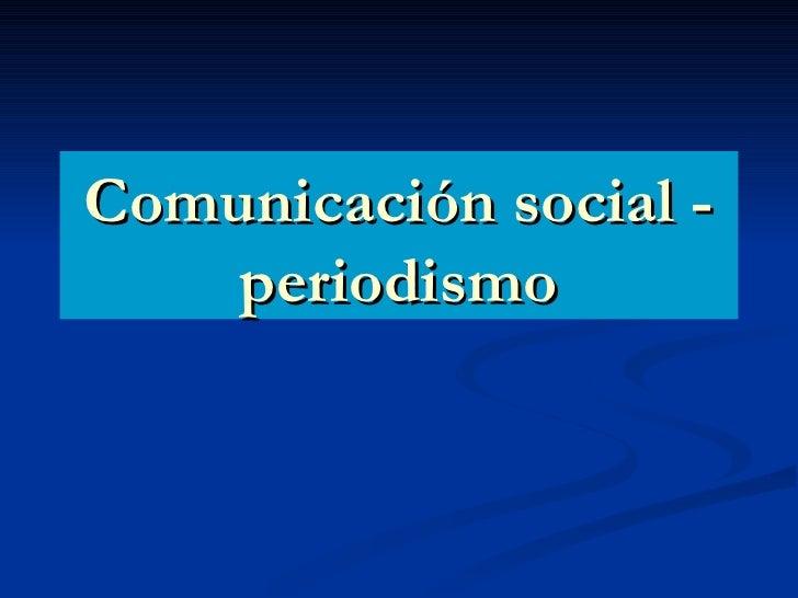 Comunicación social -periodismo