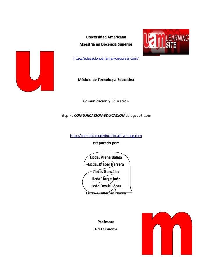 Universidad Americana          Maestría en Docencia Superior         http://educacionpanama.wordpress.com/             Mód...