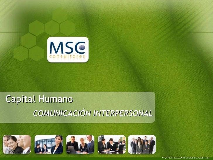 Capital Humano COMUNICACIÓN INTERPERSONAL