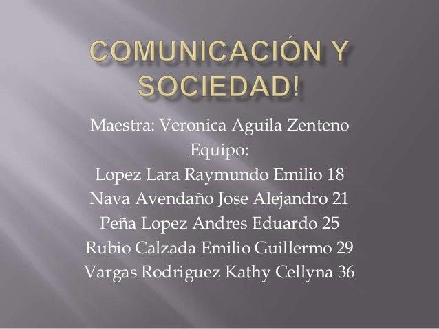 Maestra: Veronica Aguila Zenteno             Equipo: Lopez Lara Raymundo Emilio 18Nava Avendaño Jose Alejandro 21 Peña Lop...
