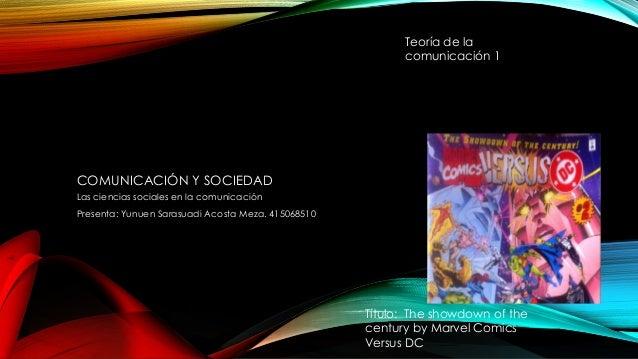 COMUNICACIÓN Y SOCIEDAD  Las ciencias sociales en la comunicación  Presenta: Yunuen Sarasuadi Acosta Meza. 415068510  Teor...