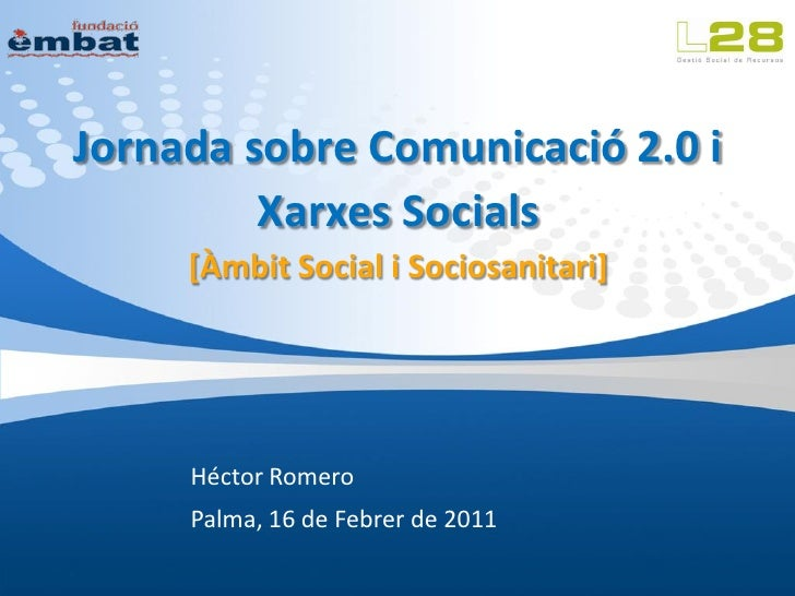 Jornada sobre Comunicación 2.0 y Redes Sociales [Ámbito Social y Sociosanitario]