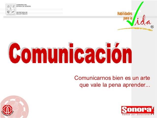 Comunicarnos bien es un arte que vale la pena aprender...