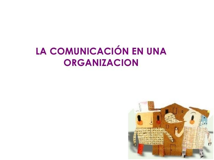 LA COMUNICACIÓN EN UNA ORGANIZACION