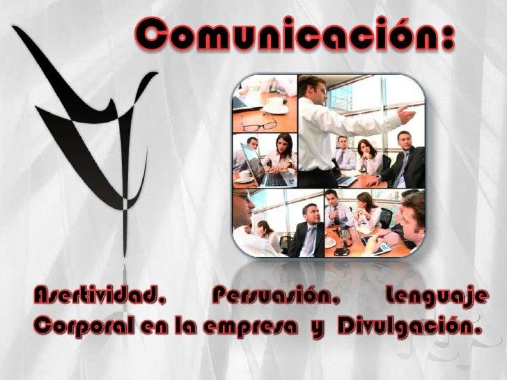 Comunicación                                         El acto de comunicar es un     proceso complejo en el que     dos o...