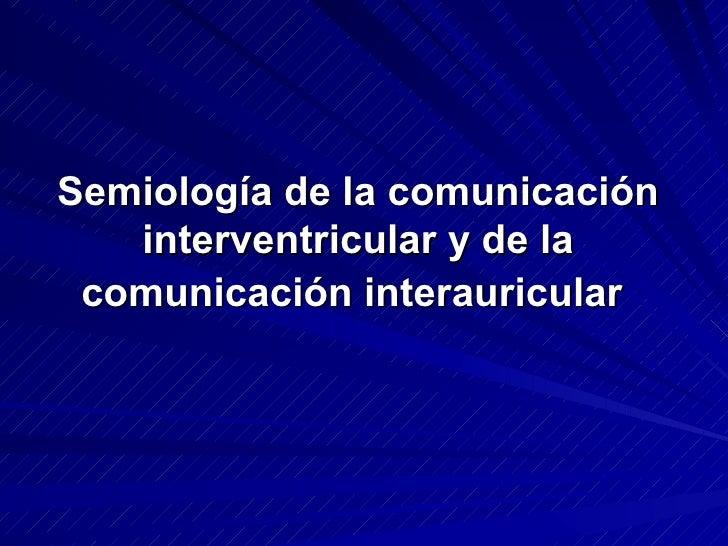 Comunicacion interventricular-interauricular