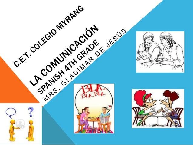 LA COMUNICACIÓN Comunicación es un proceso compuesto por varios elementos. • Mensaje – lo que intentamos comunicar. • Emis...