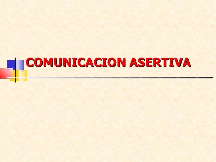 Comunicacion asertiva[1]