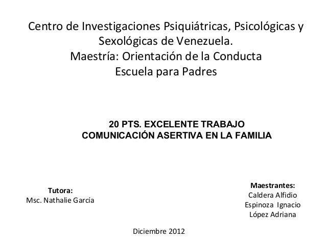 Centro de Investigaciones Psiquiátricas, Psicológicas y             Sexológicas de Venezuela.        Maestría: Orientación...