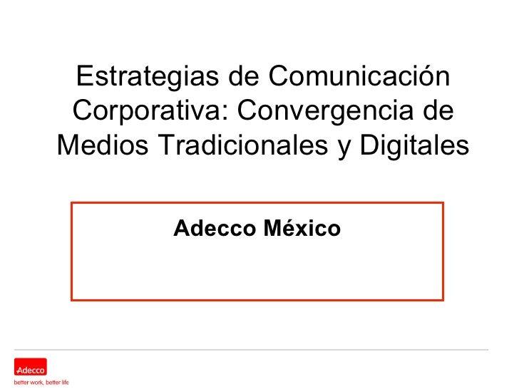 Estrategias de Comunicación Corporativa: Convergencia deMedios Tradicionales y Digitales         Adecco México