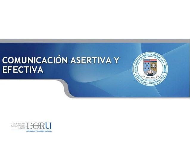 OMUNICACION EFECTIVA, ASERTIVAY MOTIVADORA