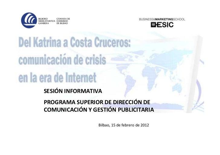 SESIÓN INFORMATIVAPROGRAMA SUPERIOR DE DIRECCIÓN DECOMUNICACIÓN Y GESTIÓN PUBLICITARIA                 Bilbao, 15 de febre...