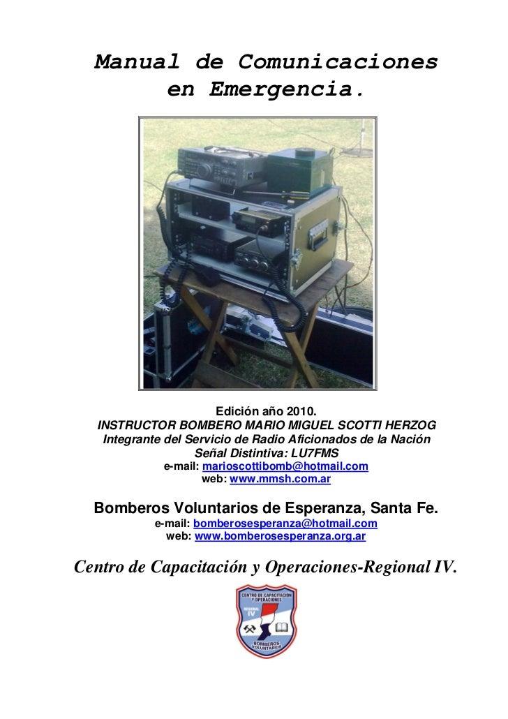 Manual de Comunicaciones       en Emergencia.                       Edición año 2010.  INSTRUCTOR BOMBERO MARIO MIGUEL SCO...